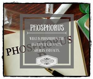 What Is Phosphorus  Deficiencies  Benefits  Sources And Facts