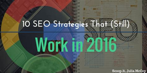 Seo Strategy 2016 by 10 Seo Strategies That Will Work In 2016 Scoop It