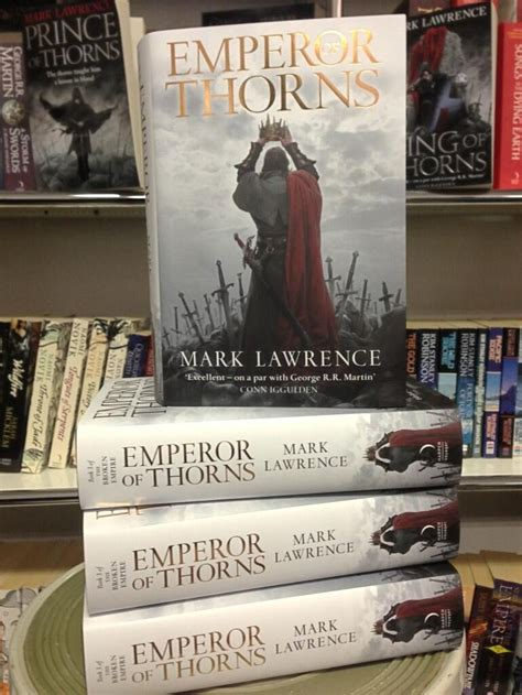Mark Lawrence Emperor Of Thorns Is Here (kinda
