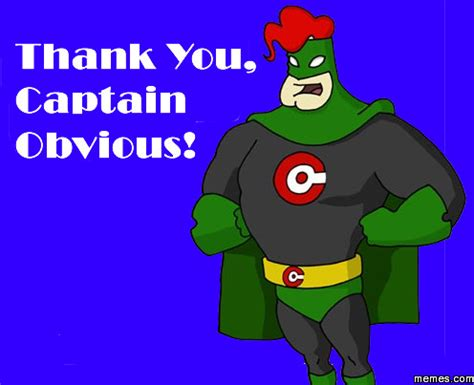 Thanks Captain Obvious Meme - thank you captain obvious memes com