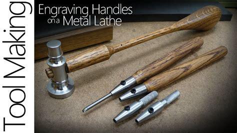 making hand engraving tools   metal lathe  handle