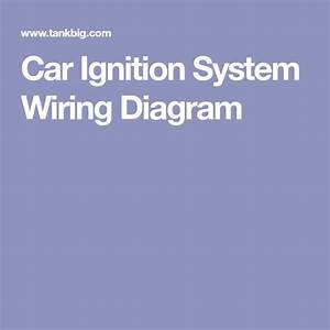 Car Ignition System Wiring Diagram In 2020