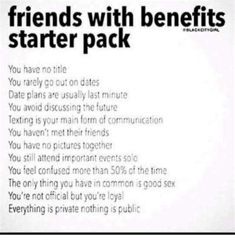 Friends With Benefits Starter Pack Sblackcitygirl You Have