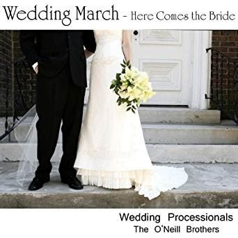 amazon music wedding wedding march here comes the by the o neill