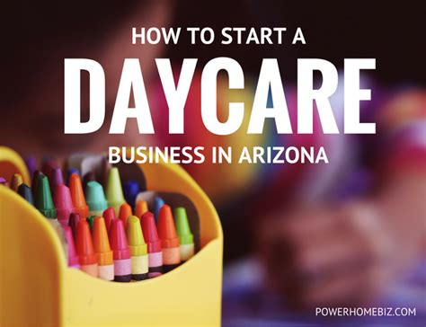 starting a daycare business or child care center in 792 | DAYCARE BUSINESS Arizona