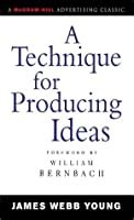 technique  producing ideas  james webb young reviews discussion bookclubs lists