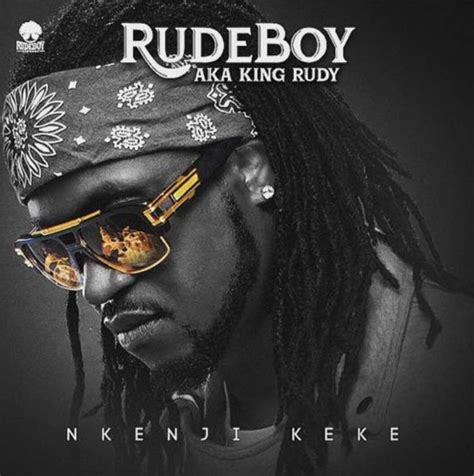 rudeboy nkenji keke latest naija nigerian  songs