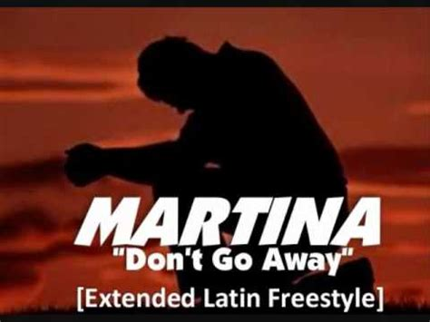 "Martina ""don't Go Away""[extended Latin Freestyle] Youtube"