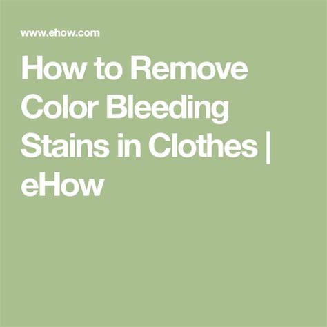 how to remove color from clothes how to remove color bleeding stains in clothes ehow keep it clean pinterest stains