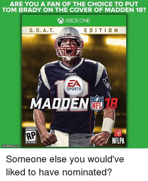 Madden Meme - are you a fan of the choice to put tom brady on the cover of madden 18 xbox one e d i t i o n