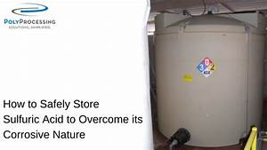 How To Safely Store Sulfuric Acid To Overcome Its