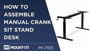 How To Assemble Your Manual Crank Sit Stand Desk