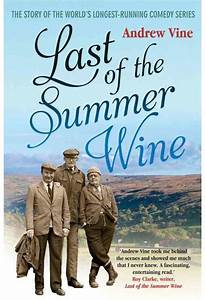 Last of the Summer Wine: The Story of the World's Longest ...