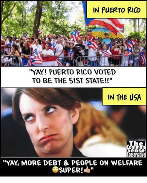Puerto Rico Memes - in puerto rico yay puerto rico voted to be the 51st state in the usa mon en yay more debt