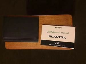 2003 Hyundai Elantra Owners Manual With Case Oem Free