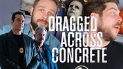 DRAGGED ACROSS CONCRETE Movie Review - YouTube