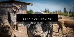 Bitcoin Chart Live Lean Hogs Learn How To Trade At Commodity Com