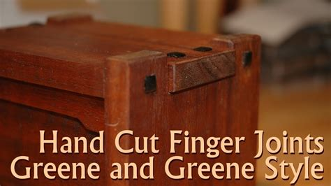 hand cut finger joints   greene  greene style youtube
