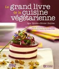 livre cuisine grand chef le grand livre de la cuisine végétarienne