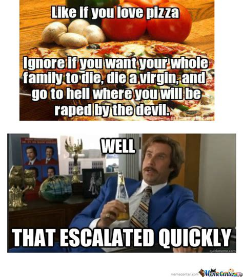That Escalated Quickly Meme Well That Escalated Quickly By Isunwukongz Meme Center