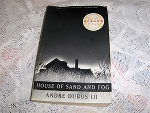 House of Sand and Fog by Andre Dubus III Softcover Oprah ...