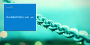 3 Steps to Building a Green Supply Chain
