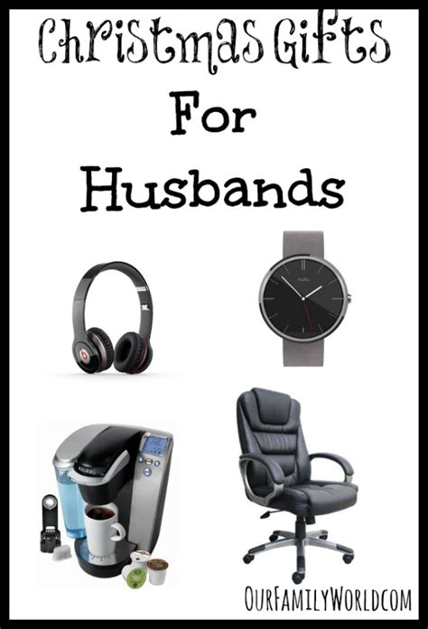 christmas gifts for husbands ourfamilyworld
