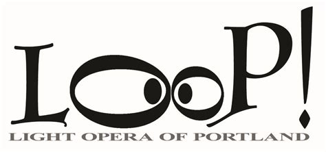 light opera of portland light opera of portland gilbert and sullivan and other