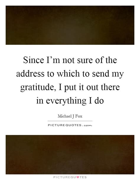 Do I To Put My Address On My Resume by Michael J Fox Quotes Sayings 117 Quotations