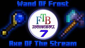 Die Wand Stream : wand of frost axe of the stream thaumcraft 3 ftb lite tutorial 7 youtube ~ Frokenaadalensverden.com Haus und Dekorationen
