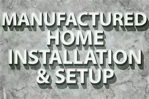 Manufactured Home Installation And Setup