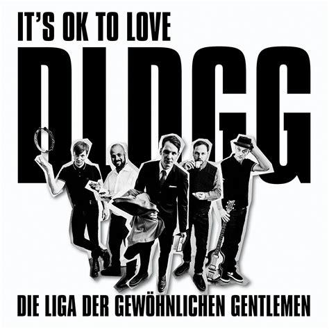 Die Liga Der Gewöhnlichen Gentlemen It's Ok To Love Dldgg
