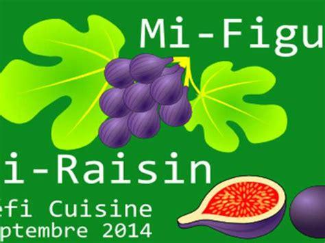 classement ecole de cuisine recettes de defi mi figue mi raisin et figues