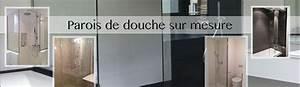 Paroi De Douche Sur Mesure : parois de douche en verre tremp sur mesure verre tremp ~ Nature-et-papiers.com Idées de Décoration