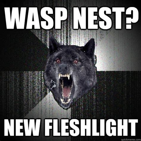 Fleshlight Meme - wasp nest new fleshlight insanity wolf quickmeme