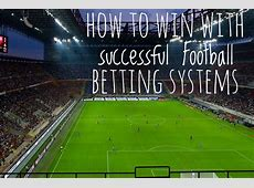 How to win with successful Football Betting Systems Bet