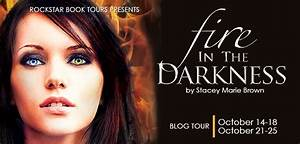 Blog Tour  Fire In The Darkness By Stacey Marie Brown