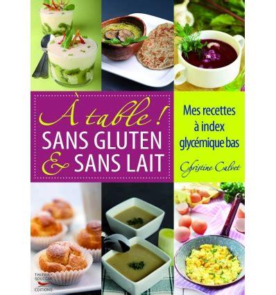 cuisine sans gluten et sans lait recettes santé alimentation cuisine saine et nutritive