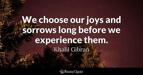 choose  joys  sorrows long   experience