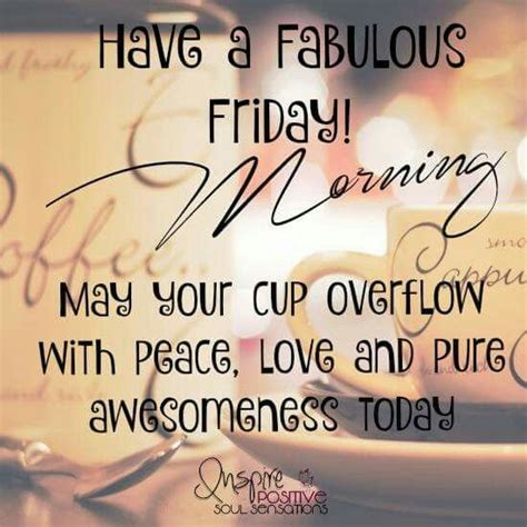 Friday Morning Quotes A Fabulous Friday Morning Pictures Photos And