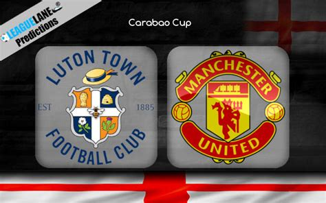 Luton vs Manchester United Predictions Bet Tips & Match ...