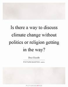 Is there a way to discuss climate change without politics ...