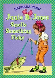 Junie B Jones Smells Somrthing Fishy : Barbara Park ...
