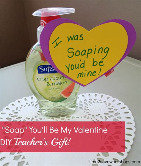diy valentines gift homemade valentine gifts quot soap quot you ll be my valentine diy teacher s gift kasey trenum