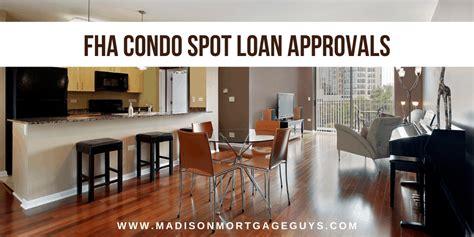 fha condo spot loan approval guidelines