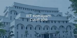 Iiit Kottayam Cutoff 2018