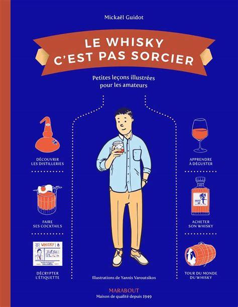 c est pas sorcier la cuisine livre le whisky c 39 est pas sorcier mickaël guidot