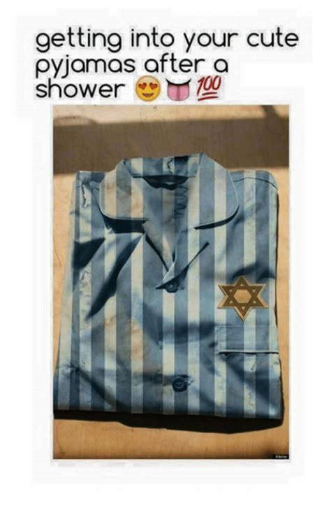Pyjama Meme - getting into your cute pyjamas after a shower 100 cute meme on sizzle