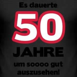 sprüche zum 50 ten geburtstag suchbegriff quot 50 geburtstag quot t shirts spreadshirt