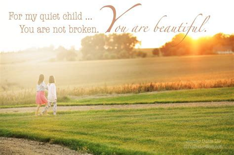 For My Quiet Child   You are Not Broken; You are Beautiful